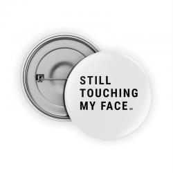 Still touching my face Pin