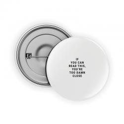 Too close Pin