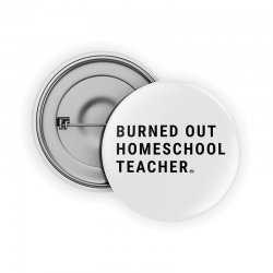 Burned out Homeschool...