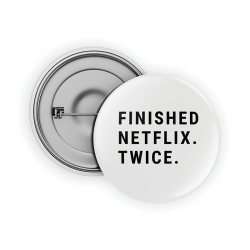 Finished Netflix.Twice. Pin